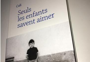 Cali - Livre Seuls Les Enfants Savent Aimer